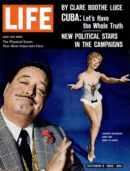 Jackie Gleason and his new TV Wife 5 Oct 1962 Copyright Life Magazine | Life Magazine Color Photo Covers 1937-1970