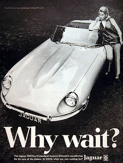Jaguar XKE Convertible 1969 Why Wait | Sex Appeal Vintage Ads and Covers 1891-1970