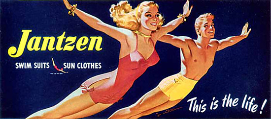 Jantzen Swim Suits Sun Clothes This Is The Life | Sex Appeal Vintage Ads and Covers 1891-1970
