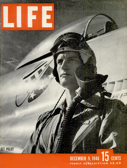 Jet Pilot 9 Dec 1946 Copyright Life Magazine | Life Magazine BW Photo Covers 1936-1970
