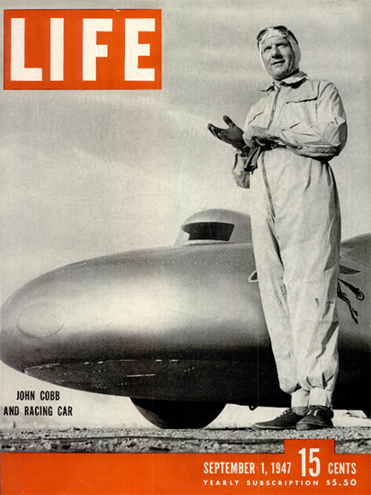 John Cobb and Racing Car 1 Sep 1947 Copyright Life Magazine | Life Magazine BW Photo Covers 1936-1970
