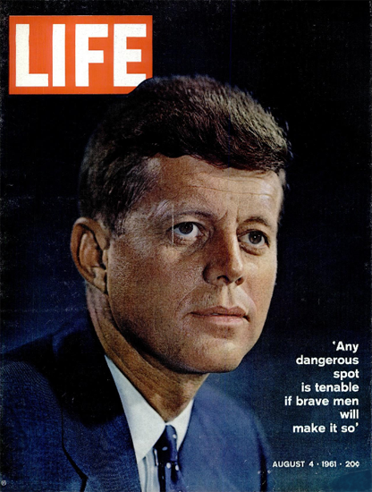John F Kennedy any dangerous Spot 4 Aug 1961 Copyright Life Magazine | Life Magazine Color Photo Covers 1937-1970