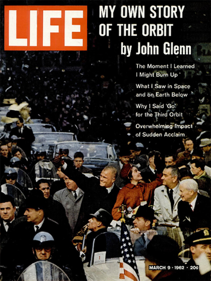 John Glenn comes marching Home 9 Mar 1962 Copyright Life Magazine   Life Magazine Color Photo Covers 1937-1970