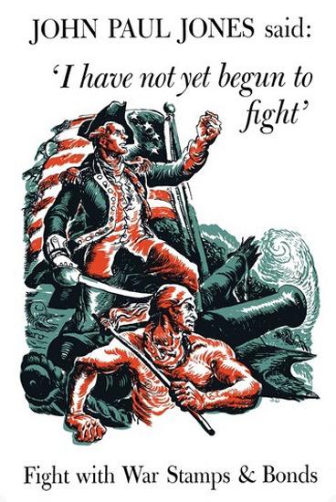 John Paul Jones I Have Not Yet Begun To Fight | Vintage War Propaganda Posters 1891-1970