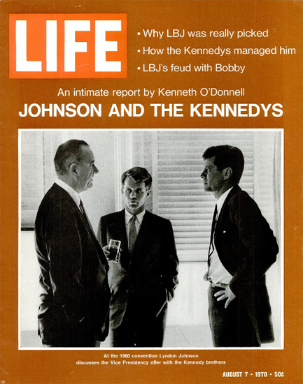 Johnson and Kennedy Brothers 1960 7 Aug 1970 Copyright Life Magazine | Life Magazine BW Photo Covers 1936-1970