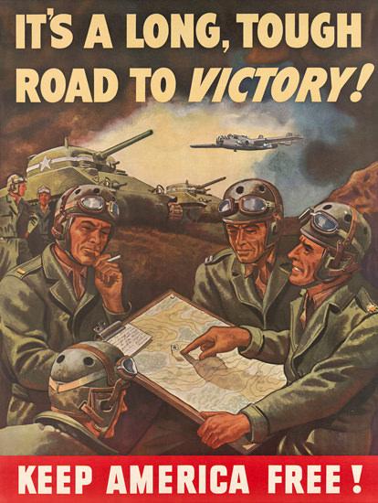 Keep America Free A Long Tough Road To Victory | Vintage War Propaganda Posters 1891-1970