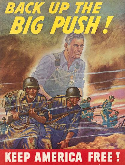 Keep America Free Back Up The Big Push | Vintage War Propaganda Posters 1891-1970