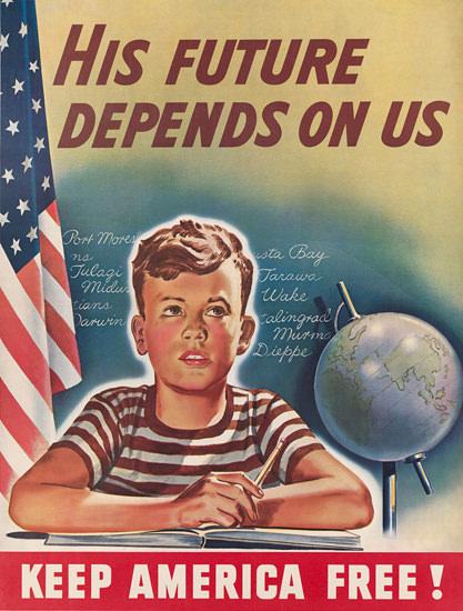 Keep America Free His Future Depends On Us | Vintage War Propaganda Posters 1891-1970