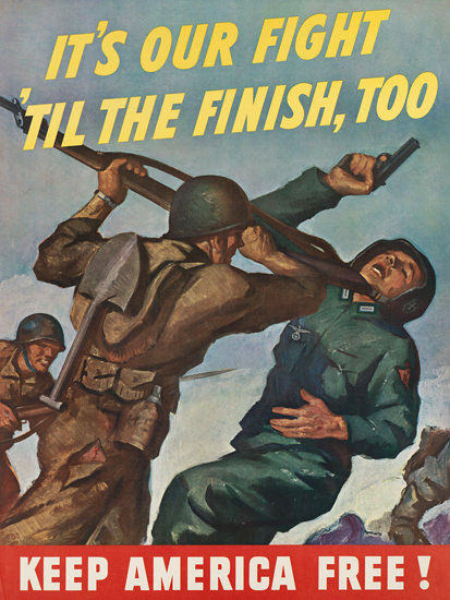 Keep America Free Its Our Fight Til Finish Too | Vintage War Propaganda Posters 1891-1970