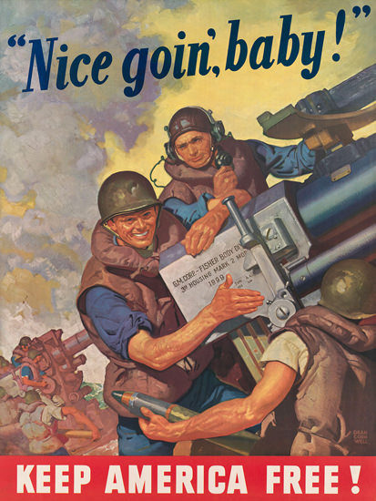 Keep America Free Nice Goin Baby | Vintage War Propaganda Posters 1891-1970