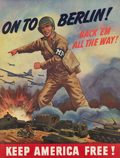 Keep America Free To Berlin Back Em All The Way | Vintage War Propaganda Posters 1891-1970