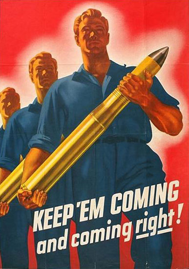 Keep Em Coming And Coming Right | Vintage War Propaganda Posters 1891-1970