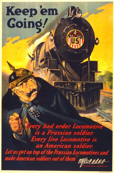 Keep Em Going Locomotive | Vintage War Propaganda Posters 1891-1970