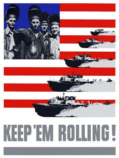 Keep Em Rolling US Flag Navy PT Boats | Vintage War Propaganda Posters 1891-1970