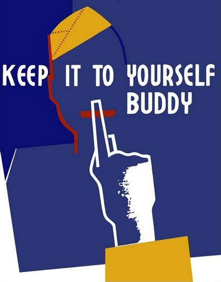 Keep It To Yourself Buddy | Vintage War Propaganda Posters 1891-1970