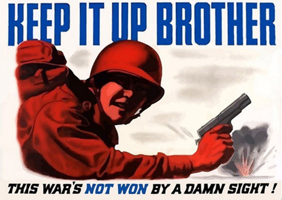 Keep It Up Brother This War Is Not Won Damn | Vintage War Propaganda Posters 1891-1970