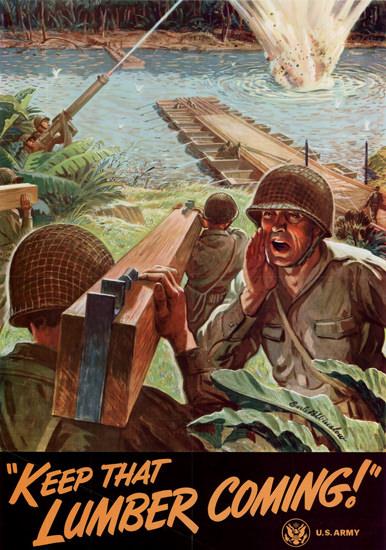 Keep That Lumber Coming Bridge | Vintage War Propaganda Posters 1891-1970