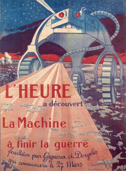 L Heure A Decouvert La Machine A Finir Guerre | Vintage War Propaganda Posters 1891-1970