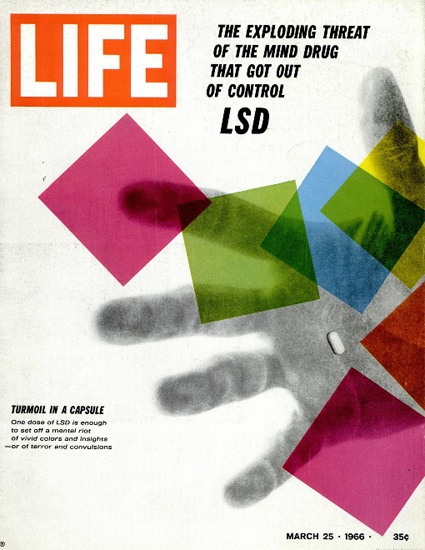 LSD the Mind Drug Mental Riot 25 Mar 1966 Copyright Life Magazine | Life Magazine Color Photo Covers 1937-1970