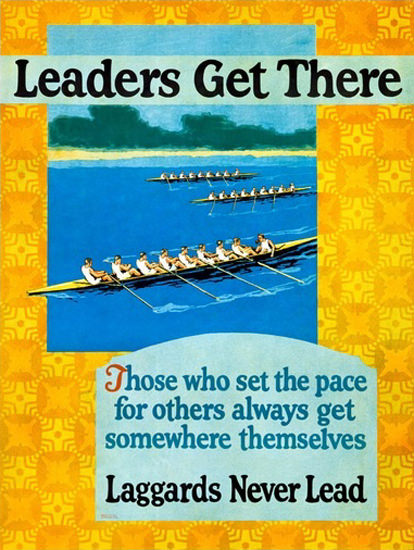 Laggards Never Lead Leaders Get There Rowers | Vintage Ad and Cover Art 1891-1970