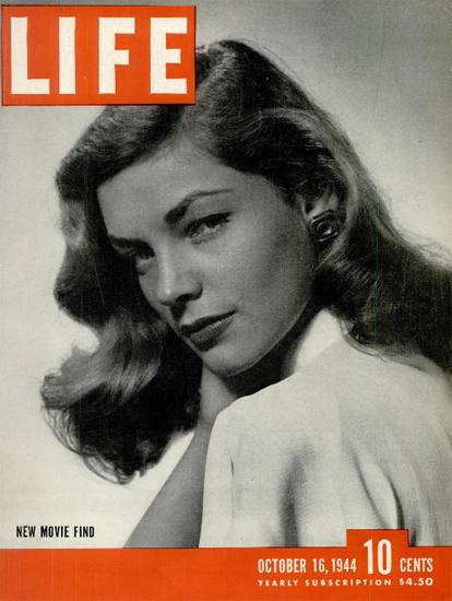 Lauren Bacall 16 Oct 1944 Copyright Life Magazine | Life Magazine BW Photo Covers 1936-1970