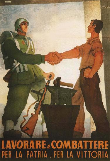 Lavorare E Combattare Italy Italia   Vintage War Propaganda Posters 1891-1970