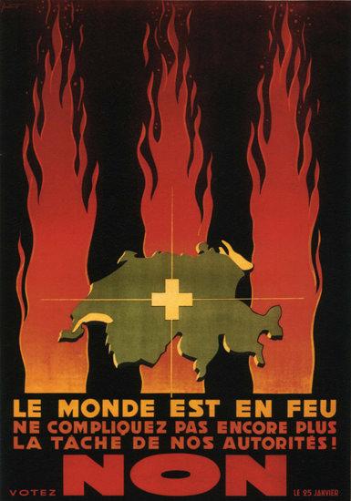 Le Monde Est En Feu Switzerland Schweiz Suisse | Vintage War Propaganda Posters 1891-1970