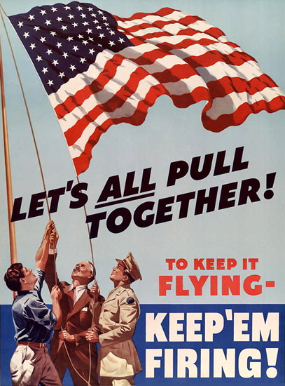 Lets All Pull Together To-Keep It Flying | Vintage War Propaganda Posters 1891-1970