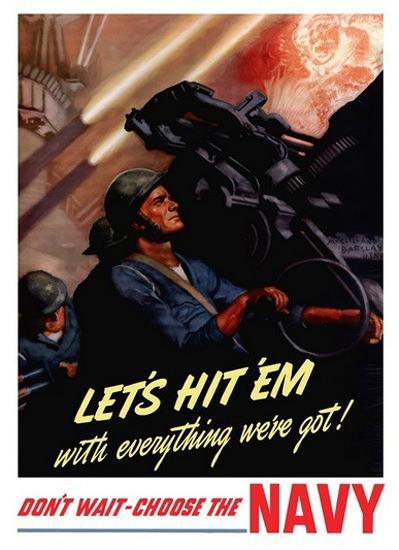 Lets Hit Em With Everything weve Got Choose | Vintage War Propaganda Posters 1891-1970