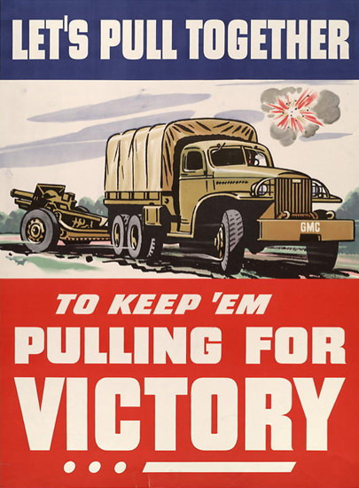 Lets Pull Together To Keep Em Pulling For Victory | Vintage War Propaganda Posters 1891-1970