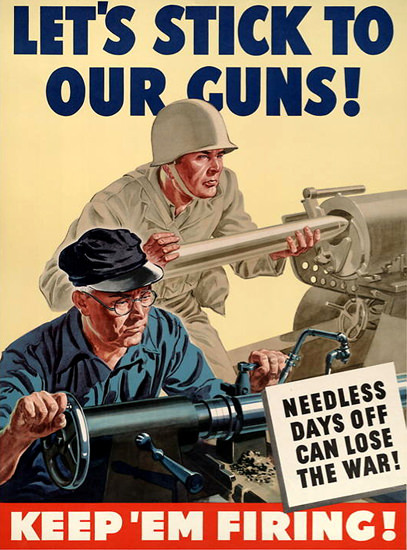 Lets Stick To Our Guns | Vintage War Propaganda Posters 1891-1970