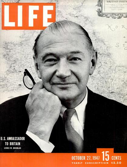 Lewis W Douglas US Ambassador 27 Oct 1947 Copyright Life Magazine | Life Magazine BW Photo Covers 1936-1970