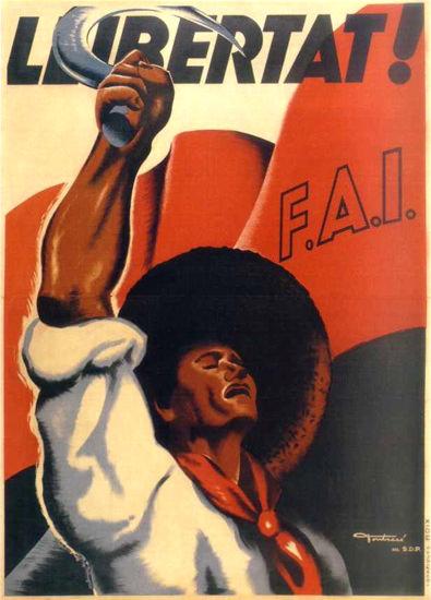 Libertat FAI | Vintage War Propaganda Posters 1891-1970