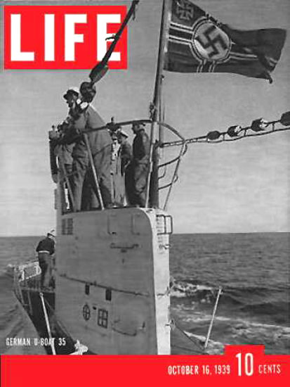 Life Magazine Copyright 1939 War On German U-Boat 35   Vintage Ad and Cover Art 1891-1970