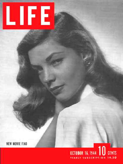 Life Magazine Cover Copyright 1944 Lauren Bacall | Sex Appeal Vintage Ads and Covers 1891-1970
