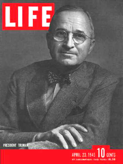 Life Magazine Cover Copyright 1945 President Truman   Vintage Ad and Cover Art 1891-1970