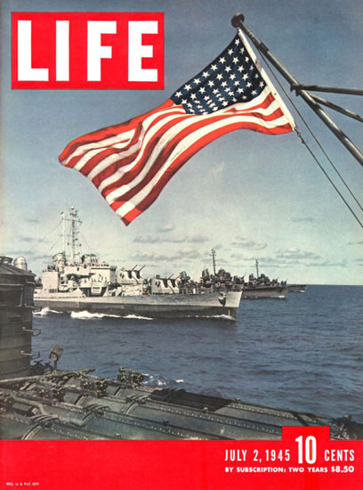Life Magazine Cover Copyright 1945 World War 2 Flag Ships | Vintage Ad and Cover Art 1891-1970