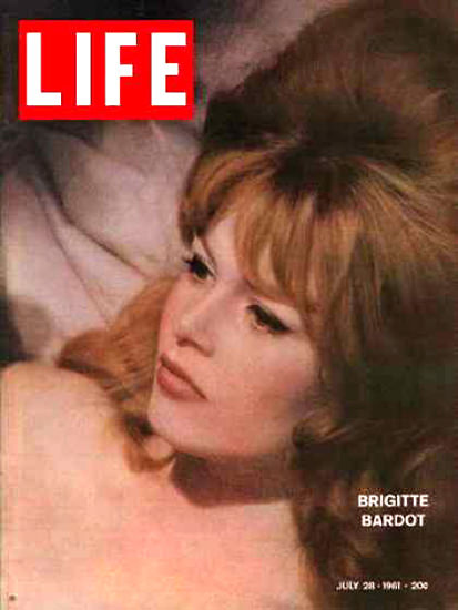 Life Magazine Cover Copyright 1961 Brigitte Bardot | Sex Appeal Vintage Ads and Covers 1891-1970