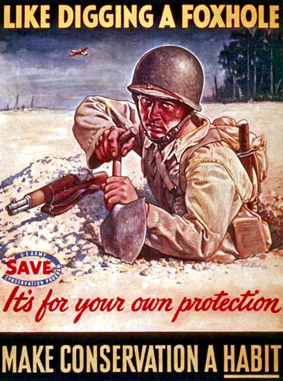 Like Digging A Forxhole Its For Your Protection | Vintage War Propaganda Posters 1891-1970