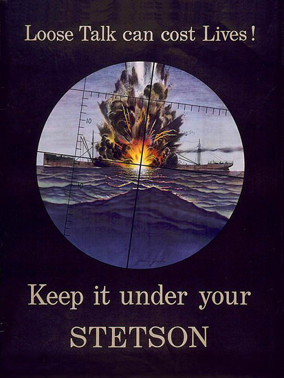 Loose Talk Can Cost Lives Keep It Under Stetson | Vintage War Propaganda Posters 1891-1970