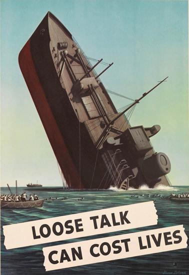 Loose Talk Can Cost Lives Sinking Ship | Vintage War Propaganda Posters 1891-1970