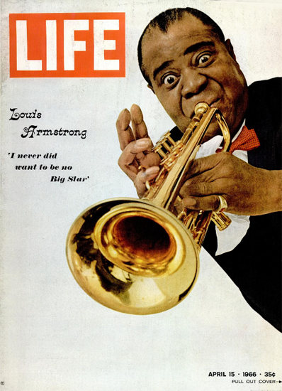 Louis Armstrong Satchmo Satch 15 Apr 1966 Copyright Life Magazine   Life Magazine Color Photo Covers 1937-1970