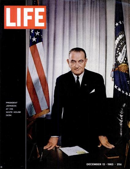 Lyndon B Johnson in White House 13 Dec 1963 Copyright Life Magazine | Life Magazine Color Photo Covers 1937-1970