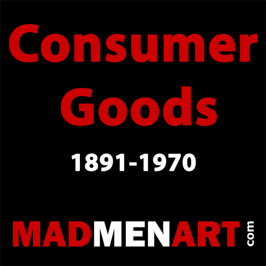 Mad Men Art Consumer Goods 1891-1970 | Vintage Ad and Cover Art 1891-1970