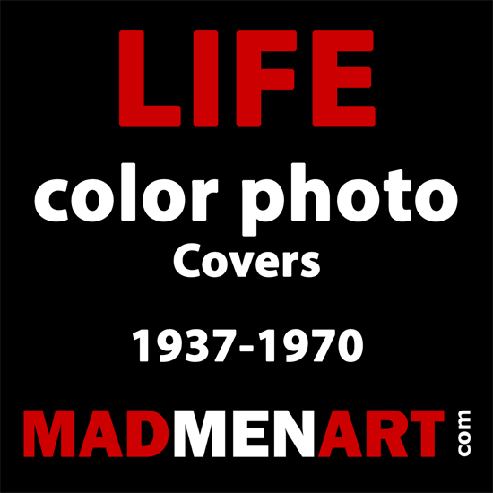 Mad Men Art LIFE Color Photo Covers 1937-1970 | Life Magazine Color Photo Covers 1937-1970