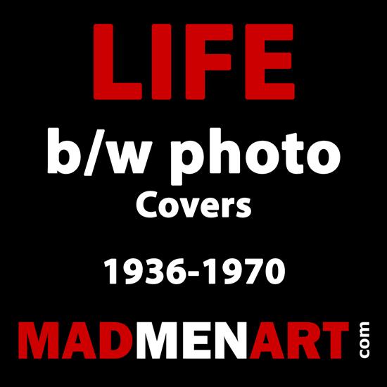 Mad Men Art LIFE bw Photo Covers 1936-70 | Life Magazine BW Photo Covers 1936-1970
