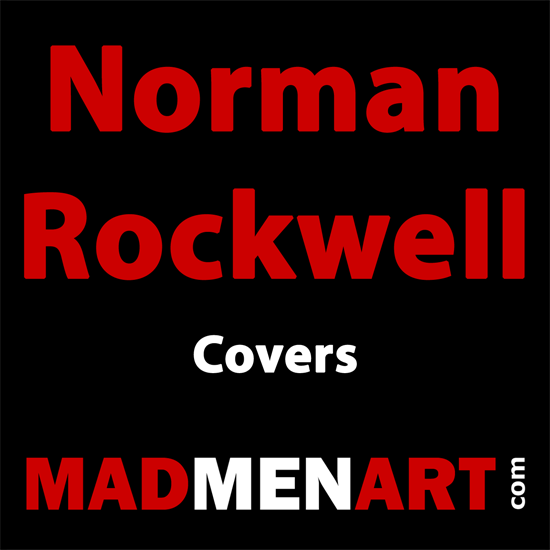 Mad Men Art Norman Rockwell Covers | 400 Norman Rockwell Magazine Covers 1913-1963
