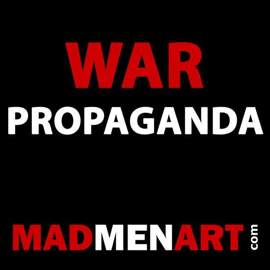 Mad Men Art WAR PROPAGANDA | Vintage War Propaganda Posters 1891-1970