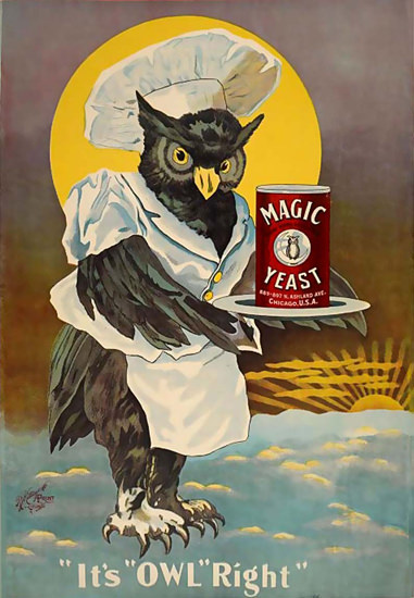 Magic Yeast Its Owl Right   Vintage Ad and Cover Art 1891-1970