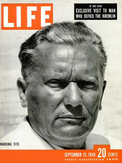 Marshal Tito 12 Sep 1949 Copyright Life Magazine | Life Magazine BW Photo Covers 1936-1970